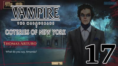Vampire: The Masquerade - Coteries of New York - Part 17 - Final Act - (No Commentary)