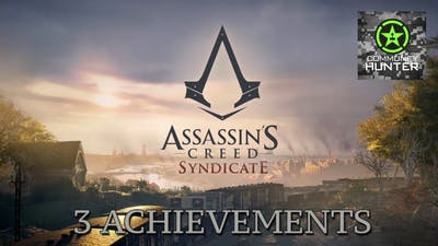 3 Achievements - Assassin's Creed Syndicate