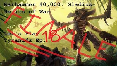 Warhammer 40000: Gladius - Lets Play Tyranids GRAND FINALE!