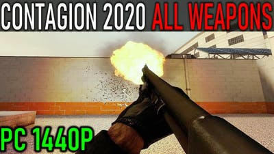CONTAGION - All Weapons Showcase [2020]
