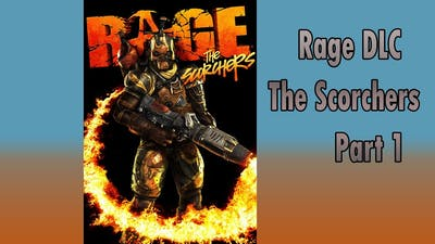 Rage DLC The Scorchers Part 1 (Parts of talks, buyances, cutscenes and drives have been skipped)