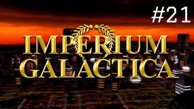 Imperium Galactica - Expansion Grind, Part I (21)