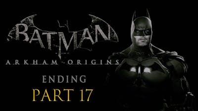 Batman Arkham Origins - Story Gameplay - Part 17 (ENDING) - 1440p / Max Settings