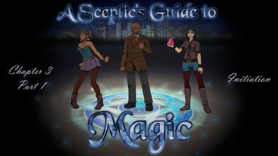 A Sceptic's Guide to Magic [Chapter 3 Part 1] Initiation (Let's Play)