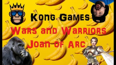 Kong Games: #1 Wars and Warriors Joan of Arc