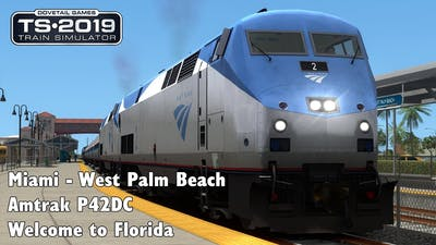 Train Simulator 2019: Miami - West Palm Beach  - Amtrak P42DC - Welcome to Florida