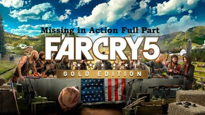 Far cry 5 Gold Edition Game play : Missing in Action Full Part | 1080p 60fps