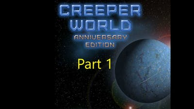 Let's Play Creeper World Anniversary Edition Part 1: The first two worlds.