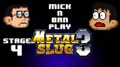 Mick n Brn Play Metal Slug 3 (Level 4)