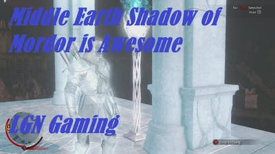 Middle Earth Shadow of Mordor is Awesome