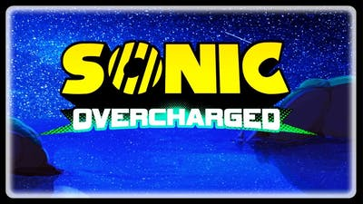 SONIC OVERCHARGED - Fully 3D Fan Game! (4K/60fps) #HeavyWIP #Demo