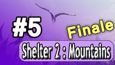 Finale! Shelter 2: DLC Mountains Ep. 5