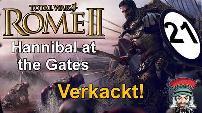 Hannibal at the Gates - Karthago | 21 | Sehr Schwer - verkackt! | Total War Rome 2