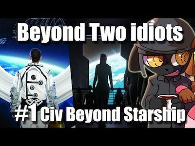 [Ep.1] Beyond Two idiots w/ Shanmul1995 (Civ 5: Beyond Starships)