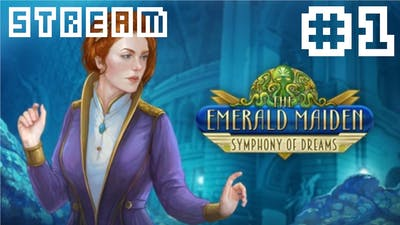 The Emerald Maiden: Symphony Of Dreams - Stream - 1