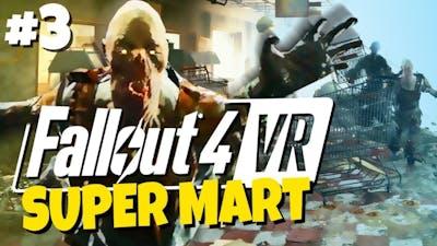 Fallout 4 VR #3 - Virtual Super Duper Mart