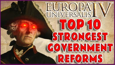 Top 10 Strongest Government Reforms In EU4