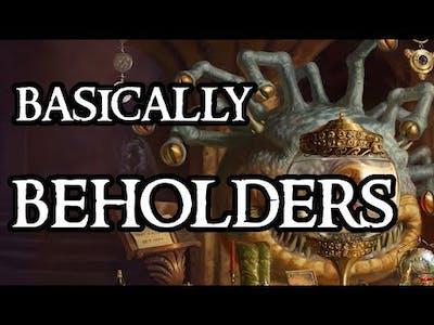 Basically Beholders