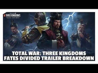 Total War: Three Kingdoms Fates Divided DLC Trailer Breakdown