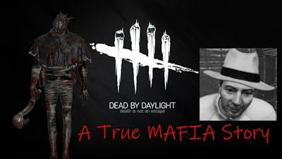 The Godfather Ace Visconti - A True Mafia Story - Dead by Daylight
