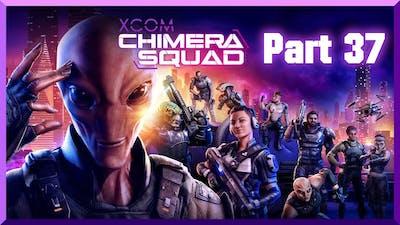 Xcom Chimera Squad   OUTBREAK! [Part 37]