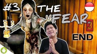AKHIRNYA TAMAT SUDAH HIDUP KITA!! The Fear 3 Part 3 END ~Jadi Jomblo Again Gaes hehe!!
