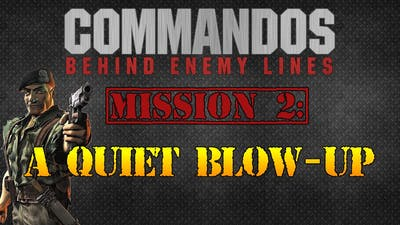 Commandos - Behind Enemy Lines - Mission 02 - A Quiet Blow Up