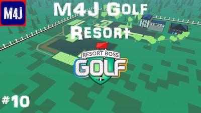 The M4J Golf Resort | Resort Boss Golf | #10 | Frustrations