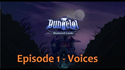 Dungelot: Shattered Lands 01 - Voices