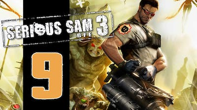 Let's Play Serious Sam 3: BFE - EP09 - Butt Monkeys!