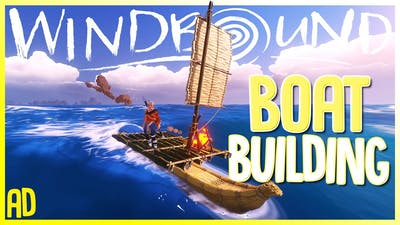Using The Power Of The Wind To Sail The Dangerous Seas - Boat Building & Surviving - Windbound