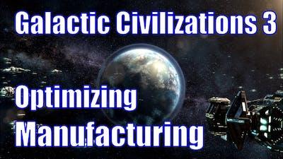 Galactic Civilizations 3 - Optimizing Manufacturing