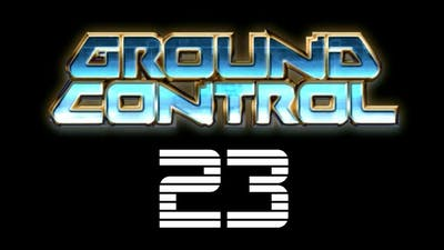 Let's Play Ground Control 023: Against All Odds