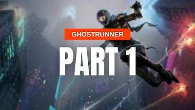 Ghostrunner Part 1 Walkthrough Gameplay - No Commentary (FULL GAME)