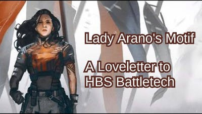 Lady Arano's Motif - A Love Letter to HBS Battletech [SPOILERS]