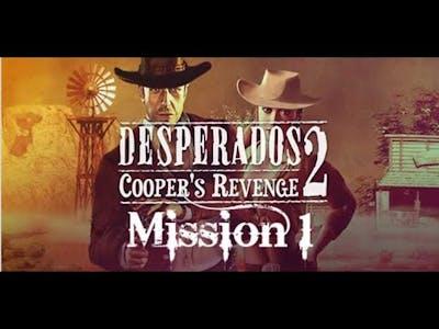 Let's Play Desperados 2 Cooper's revenge. Mission 1: Santa fe