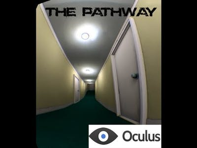The Pathway, Oculus Demo, Very cool experience