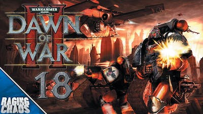 Dawn of War 2 - Episode 18 - Hand Of The Hive Mind