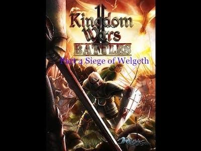 Kingdom wars 2 Battles Mission 2 Part 2 : The Siege of Welgeth