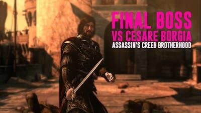 Assassin's Creed: Brotherhood - Final Boss VS Cesare Borgia