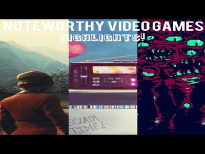 Noteworthy Video Games - Highlights 7/2/2019