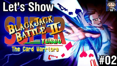 Let's Show: Super Blackjack Battle 2 Turbo Edition - The Card Warriors | #02