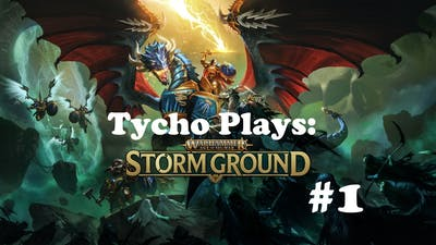 Age Of Sigmar Storm Ground! First Playthrough Part #1