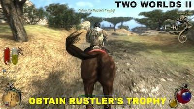 TWO WORLDS II   OBTAIN RUSTLER'S TROPHY
