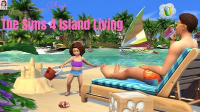 The Sims 4 Island Living Playthrough
