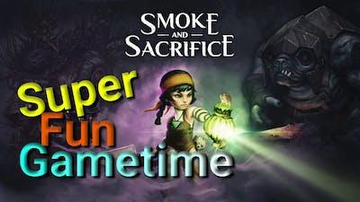 Super Fun Smoke and Sacrifice Ep1