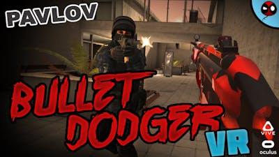 Bullet Time | Pavlov | FPS Virtual Reality