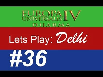 Lets Play EU4 Delhi: Part 36 - Emperor of Hindustan - Dharma DLC - For Apprentice Level Players