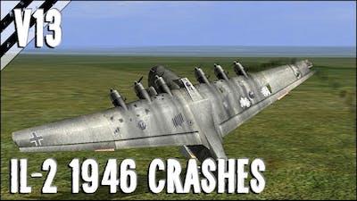 Bomber Crash Landings, Crashes, Takedowns & More! V13   IL-2 1946 Crash Compilation