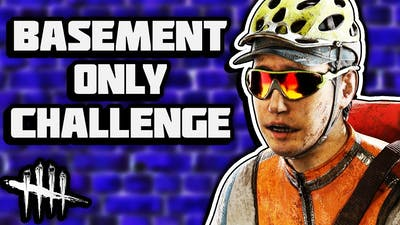 BASEMENT ONLY CHALLENGE! | Dead by Daylight